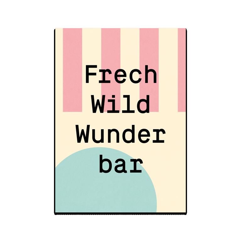 """Grusskarte """"Frech Wild Wunderbar"""""""
