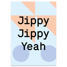 "Greeting Card ""Jippy Jippy Yeah"""