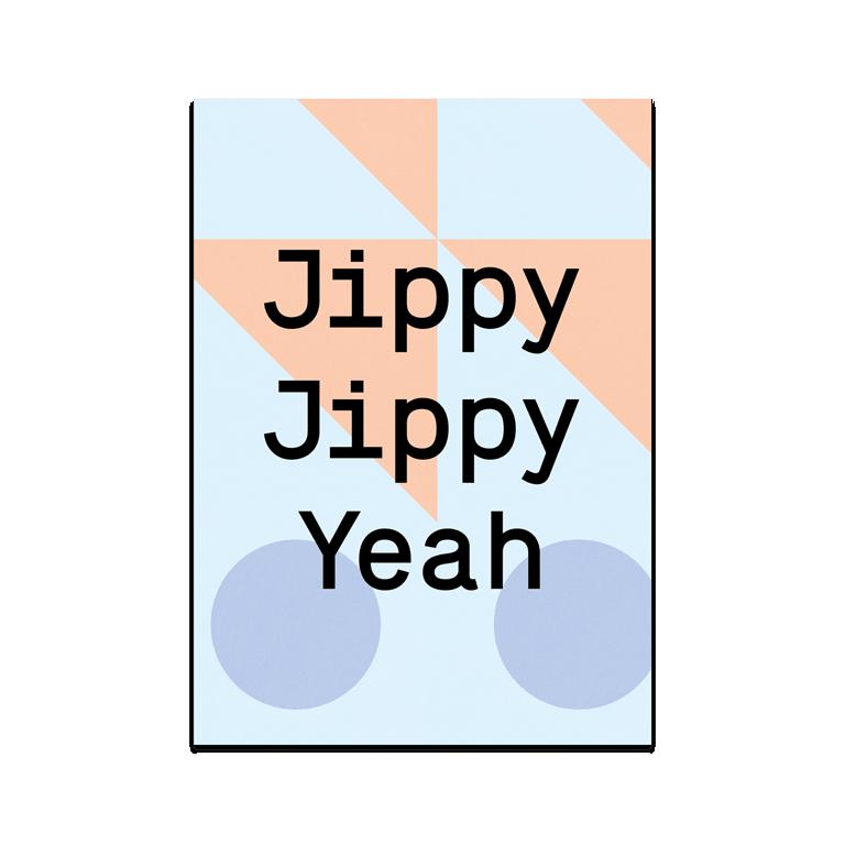 "Greeting Card ""Jippy Jippy Yeah"""