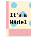 "Grußkarte ""It's a Mädel"""