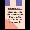 "Grußkarte ""Mamagrippe"""