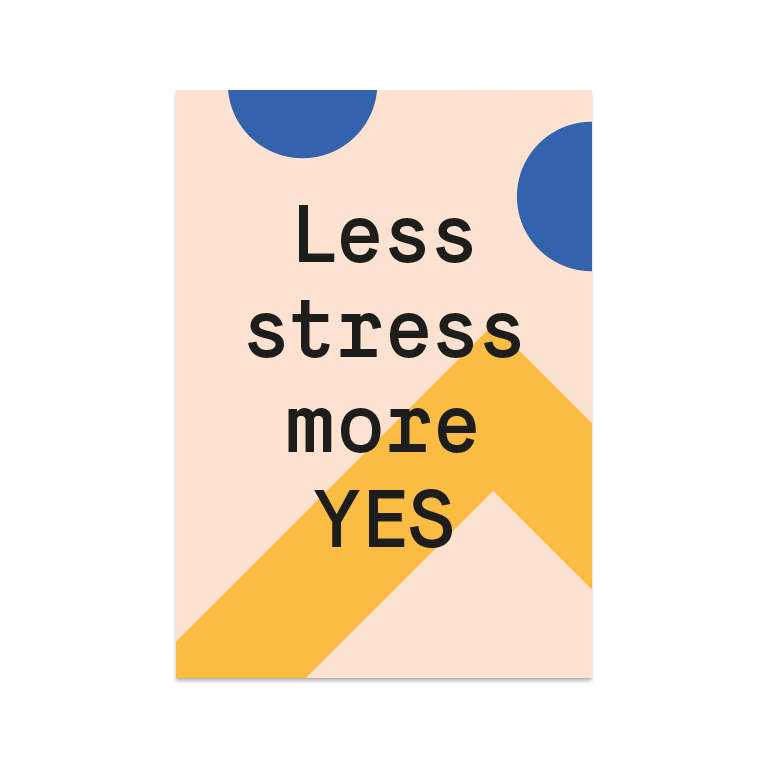 "Greeting Card ""Less Stress"""
